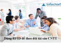 Dùng RFID để theo dõi tài sản CNTT