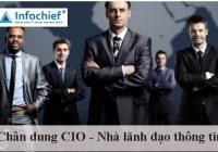 Chân dung CIO – Nhà lãnh đạo thông tin