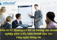 Đầu tư IT Manager/CIO xu hướng cho doanh nghiệp phát triển kinh doanh dựa vào công nghệ thông tin